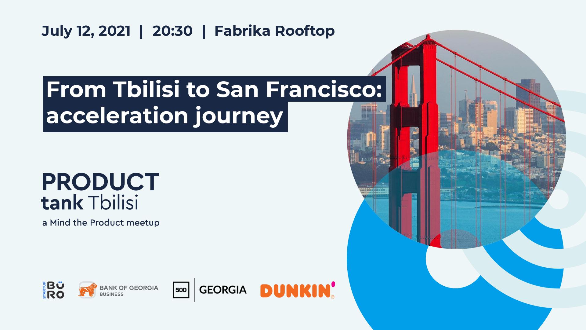 """საქართველოს ბანკის მხარდაჭერით ProductTank-ის მორიგი შეხვედრა """"From Tbilisi to  San Francisco: Acceleration Journey"""" გაიმართება"""